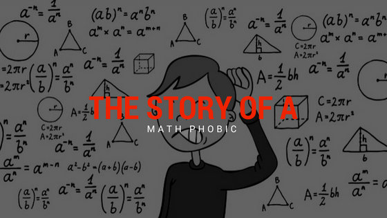 The Story Of A Math Phobic