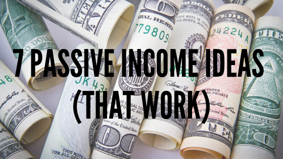 7 Passive Income Ideas (That Work)